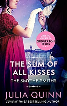 The Sum of All Kisses: Number 3 in series (The Smythe-Smith Quartet) by [Julia Quinn]