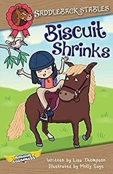 Biscuit Shrinks (Saddleback Stables Book 2) by [Lisa Thompson, Reading Eggs, Molly Sage]