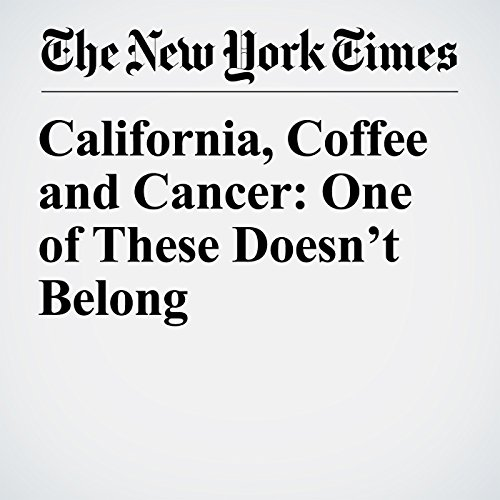 California, Coffee and Cancer: One of These Doesn't Belong copertina