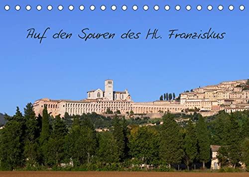 Auf den Spuren des Hl. Franziskus (Tischkalender 2022 DIN A5 quer)