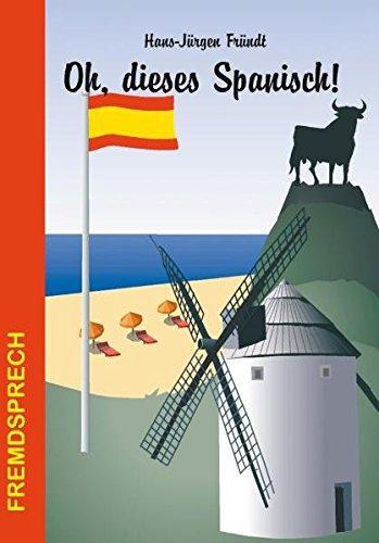 Oh, dieses Spanisch! (Fremdsprech)