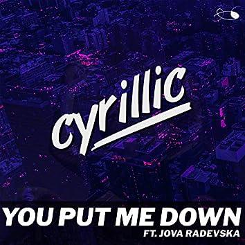 You Put Me Down