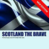 Scotland The Brave - Vintage Scottish Music (New Edition)