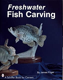 Freshwater Fish Carving (Schiffer Book for Carvers)