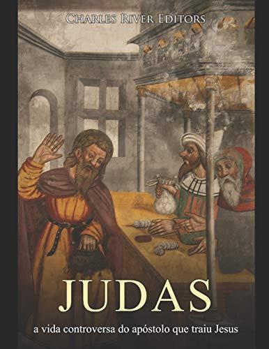 Judas: a vida controversa do apóstolo que traiu Jesus