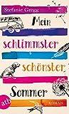 Mein schlimmster schönster Sommer: Roman