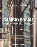 Cambio social en la España del siglo XXI: Tercera edición: 375 (Manuales)