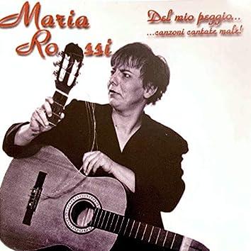 Del Mio Peggio ... Canzoni Cantate Male!