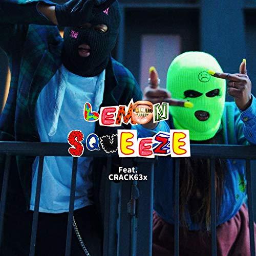 LEMON SQUEEZE (feat. CRACK63x) [Explicit]