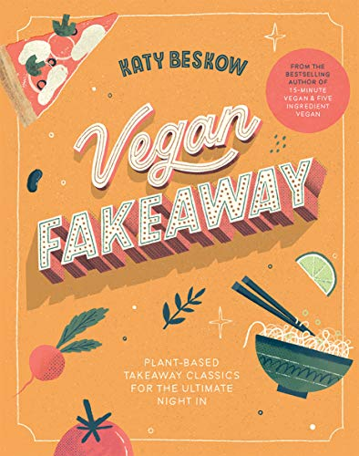 Vegan Fakeaway: Plant-based takeaway classics for the ultimate night in