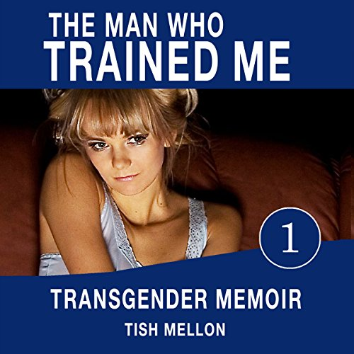 The Man Who Trained Me audiobook cover art