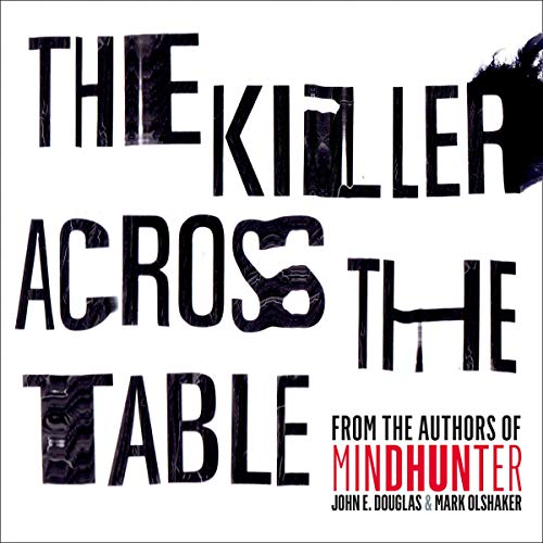 The Killer Across the Table audiobook cover art