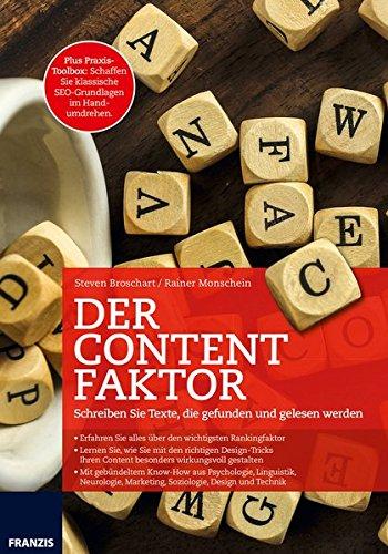 Der Content Faktor: Schreiben Sie Texte, die gefunden und gelesen werden   Plus Praxistoolbox: Schaffen Sie klassische SEO-Grundlagen im Handumdrehen.