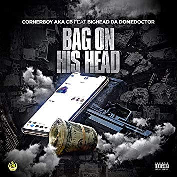 BAG on HIS Head (feat. Bighead Da Domedoctor)