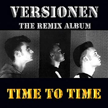 Time To Time Versionen - The Remix Album