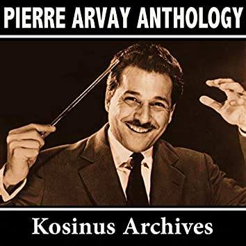 Pierre Arvay Anthology