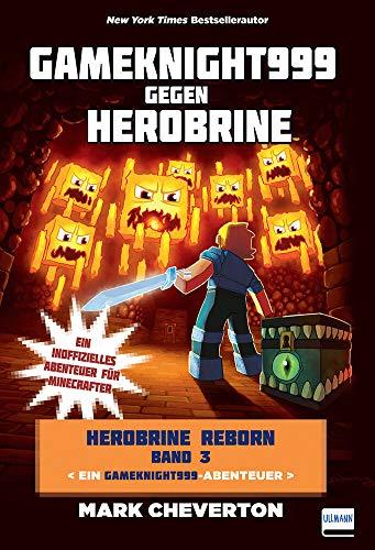 Gamesknight999 vs. Herobrine: Herobrine Reborn Bd. 3 (Herobrine: Reborn Trilogie)