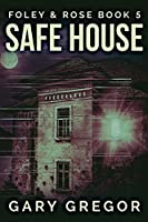 Safe House: Large Print Edition (Foley and Rose)
