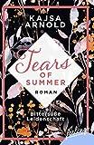 Bittersüße Leidenschaft: Roman (Tears of Summer, Band 1)