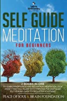 Self Guided Meditation for Beginners: The Collection to Learn Mindfulness and Relaxation Meditation. Stop Anxiety and Fall Asleep with Hypnosis for Deep Sleep. Self Healing Guide to Declutter Your Mind