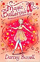 Rosa and the Golden Bird (Magic Ballerina)