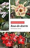Manual de Cultivo: Rosa-do-deserto (Portuguese Edition)