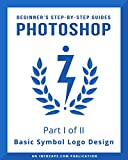 Photoshop: Beginner's Logo Design Guide for Photoshop: Part I of II: Symbol Logos in Adobe Photoshop CC (Creative Cloud) for Mac (English Edition)