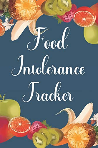 Food Intolerance Tracker: 90 Day Food and Meal Tracking Logbook Including Snacks and Weekly Grocery