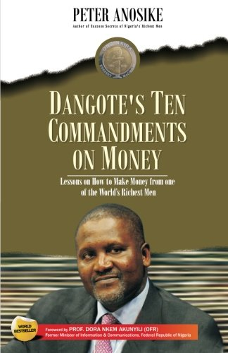Dangote's Ten Commandments on Money: Lessons on how to make Money from one of the world's richest men