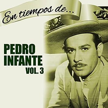 En Tiempos de Pedro Infante (Vol. 3)