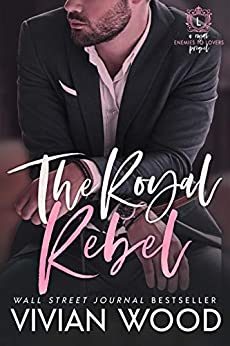 The Royal Rebel (Dirty Royals) by [Vivian Wood]