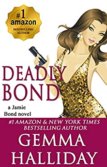 Deadly Bond (Jamie Bond Mysteries Book 6) by [Gemma Halliday]