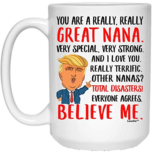 N\A You Are Great Nana - Taza de café Blanca con Refranes Graciosos, 11 oz
