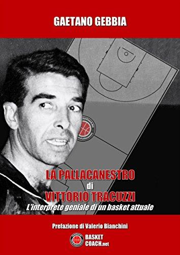 La pallacanestro di Vittorio Tracuzzi (Italian Edition)