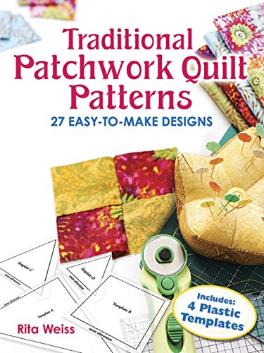 Traditional Patchwork Quilt Patterns with Plastic Templates: Instructions for 27 Easy-To-Make Designs (Dover Needlework): 27 Easy-To-Make Designs with Plastic Templates (Dover Quilting)