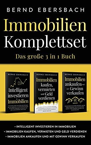 Immobilien Komplettset: Intelligent investieren in Immobilien | Immobilien kaufen, vermieten und Geld verdienen | Immobilien ankaufen und mit Gewinn verkaufen