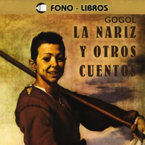 La Nariz y Otros Cuentos [The Nose and Other Stories] audiobook cover art