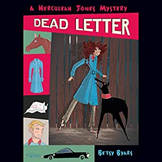 Dead Letter     A Herculeah Jones Mystery, Book 3              Written by:                                                                                                                                 Betsy Byars                               Narrated by:                                                                                                                                 Lauren Davis                      Length: 2 hrs and 42 mins     Not rated yet     Overall 0.0