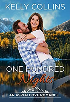 One Hundred Nights: An Aspen Cove Romance Book 17 by [Kelly Collins]