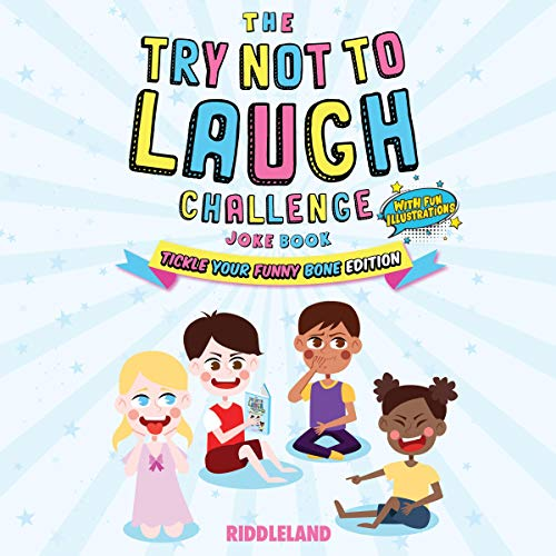 The Try Not to Laugh Challenge: Joke Book for Kids and Family: Tickle Your Funny Bone Edition cover art