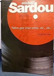 Michel Sardou. Selon que vous serez . Album 1994