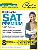 Cracking the SAT Premium Edition with 8 Practice Tests, 2015 (College Test Preparation) by Princeton Review(2014-05-20)
