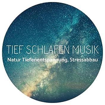 Tief schlafen musik: Natur Tiefenentspannung, Stressabbau