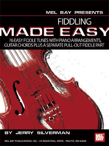 Fiddling Made Easy: 76 Easy Fiddle Tunes with Piano Arrangements, Guitar Chords
