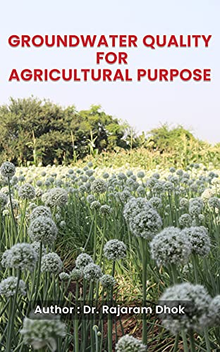 GROUNDWATER QUALITY FOR AGRICULTURAL PURPOSE (English Edition)