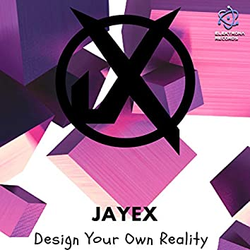 Design Your Own Reality