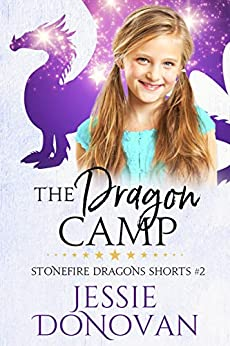 The Dragon Camp (Stonefire Dragons Shorts Book 2) by [Jessie Donovan, Hot Tree Editing]