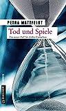 Image of Tod und Spiele: Der 2. Fall für Falko Cornelsen (Thriller im GMEINER-Verlag)