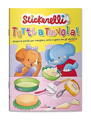 Tutti a tavola! Stickerelli. Con adesivi. Ediz. a colori