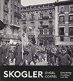 Skogler. Ángel Cortés. El visor falangista de la Guerra Civil y Posguerra (1936-1948)